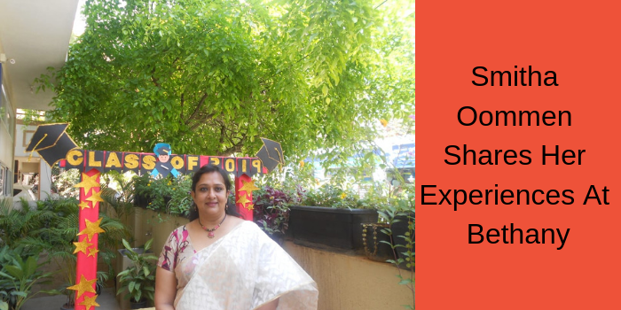 Smitha Oommen, HOD of BJS2, Shares Her Experiences At Bethany