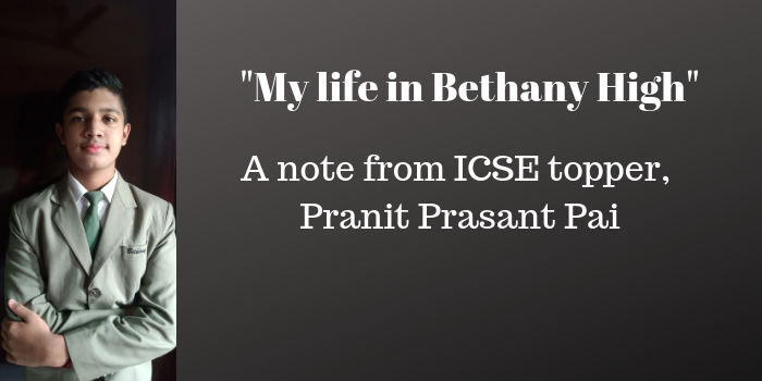 """My Life in Bethany High"" – A note from ICSE topper, Pranit Prasant Pai"